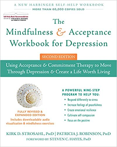 The Mindfulness & Acceptance Workbook for Depression, 2nd Edition